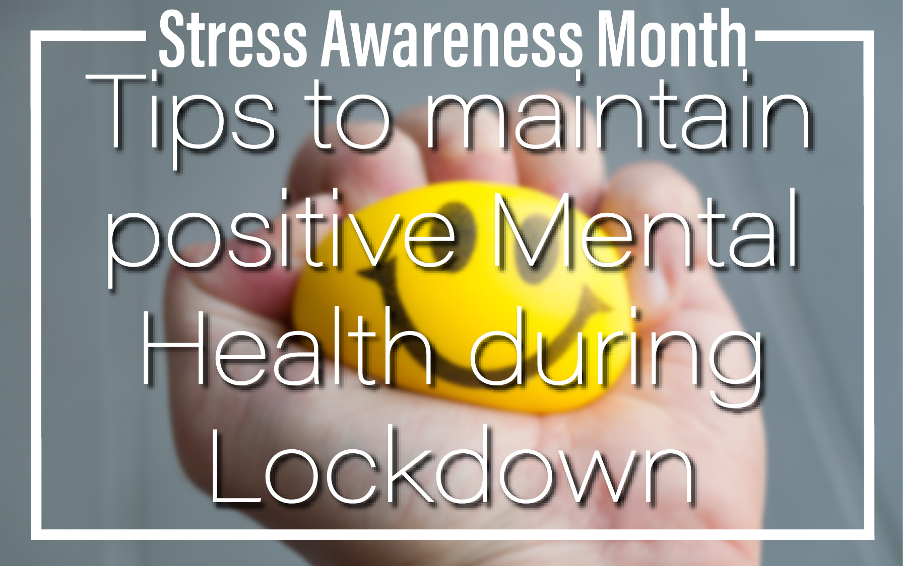 Tips to maintain positive mental health during lockdown