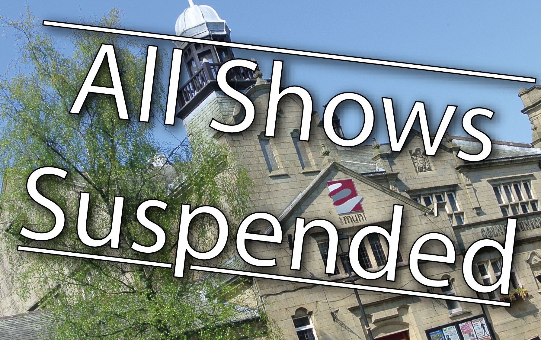 All theatre shows are temporarily suspended
